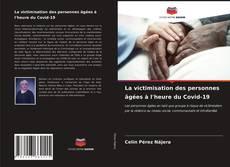 Bookcover of La victimisation des personnes âgées à l'heure du Covid-19