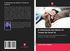 Bookcover of A vitimização dos Idosos no Tempo da Covid-19
