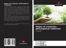 Bookcover of Modes of creativity: philosophical reflection