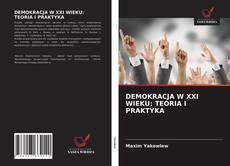 Borítókép a  DEMOKRACJA W XXI WIEKU: TEORIA I PRAKTYKA - hoz