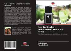 Bookcover of Les habitudes alimentaires dans les films