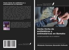Bookcover of Venta ilícita de antibióticos y antimaláricos en Bamako