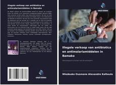 Portada del libro de Illegale verkoop van antibiotica en antimalariamiddelen in Bamako