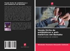 Bookcover of Venda ilícita de antibióticos e anti-maláricos em Bamako