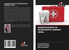 Copertina di ODONTOIATRIA DI INTERVENTO MINIMO (MID)