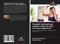 Copertina di Prodotti coloranti per capelli a base di erbe - un nuovo approccio