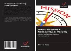 Pomoc doradcom w trudnej sytuacji moralnej kitap kapağı