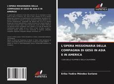 Обложка L'OPERA MISSIONARIA DELLA COMPAGNIA DI GESÙ IN ASIA E IN AMERICA