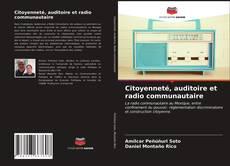 Citoyenneté, auditoire et radio communautaire的封面