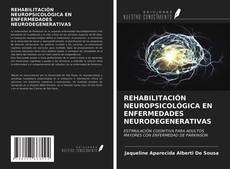 Обложка REHABILITACIÓN NEUROPSICOLÓGICA EN ENFERMEDADES NEURODEGENERATIVAS