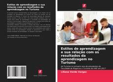 Bookcover of Estilos de aprendizagem e sua relação com os resultados da aprendizagem no Turismo