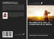 Portada del libro de UN LIBRO ES EL SOL, LA LITERATURA ES EL BRILLO