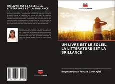 Portada del libro de UN LIVRE EST LE SOLEIL, LA LITTÉRATURE EST LA BRILLANCE