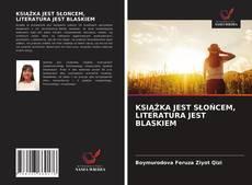 Portada del libro de KSIĄŻKA JEST SŁOŃCEM, LITERATURA JEST BLASKIEM