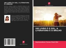 Portada del libro de UM LIVRO É O SOL, A LITERATURA É O BRILHO