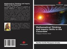 Bookcover of Mathematical Thinking and Inquiry Skills in the Classroom