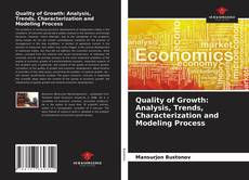 Bookcover of Quality of Growth: Analysis, Trends, Characterization and Modeling Process