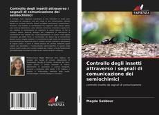Controllo degli insetti attraverso i segnali di comunicazione dei semiochimici的封面