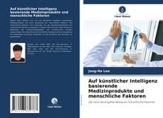 Couverture de Auf künstlicher Intelligenz basierende Medizinprodukte und menschliche Faktoren