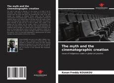 Bookcover of The myth and the cinematographic creation