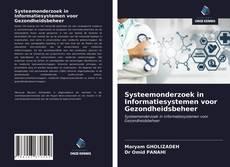 Bookcover of Systeemonderzoek in Informatiesystemen voor Gezondheidsbeheer
