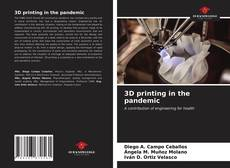 Bookcover of 3D printing in the pandemic
