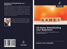 2D-Game Ontwikkeling voor Beginners kitap kapağı