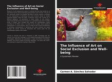 Bookcover of The Influence of Art on Social Exclusion and Well-being