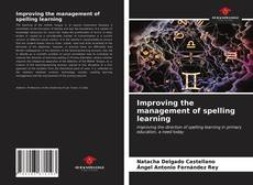 Bookcover of Improving the management of spelling learning
