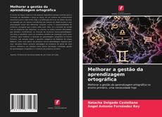 Bookcover of Melhorar a gestão da aprendizagem ortográfica