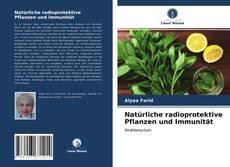 Natürliche radioprotektive Pflanzen und Immunität kitap kapağı