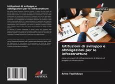 Copertina di Istituzioni di sviluppo e obbligazioni per le infrastrutture