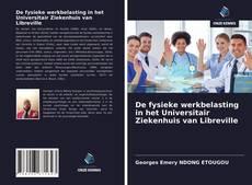 Bookcover of De fysieke werkbelasting in het Universitair Ziekenhuis van Libreville