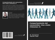 Bookcover of Comportamiento del consumidor: Una visión (Volumen 2)