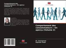 Bookcover of Comportement des consommateurs : Un aperçu (Volume 2)