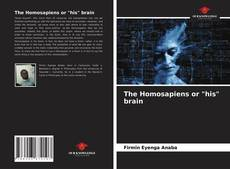 """Bookcover of The Homosapiens or """"his"""" brain"""