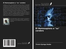 """Bookcover of El Homosapiens o """"su"""" cerebro"""