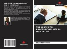 Bookcover of THE LEASE FOR PROFESSIONAL USE IN OHADA LAW