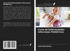Bookcover of Curso de Enfermedades Infecciosas Pediátricas