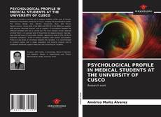 Bookcover of PSYCHOLOGICAL PROFILE IN MEDICAL STUDENTS AT THE UNIVERSITY OF CUSCO
