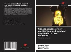 Bookcover of Consequences of self-medication and medical approach to rare diseases.