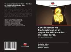Bookcover of Conséquences de l'automédication et approche médicale des maladies rares.