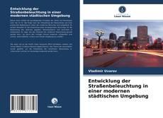 Entwicklung der Straßenbeleuchtung in einer modernen städtischen Umgebung kitap kapağı