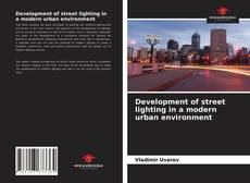 Bookcover of Development of street lighting in a modern urban environment
