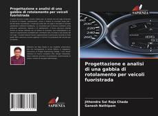 Обложка Progettazione e analisi di una gabbia di rotolamento per veicoli fuoristrada