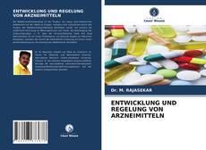 Bookcover of ENTWICKLUNG UND REGELUNG VON ARZNEIMITTELN