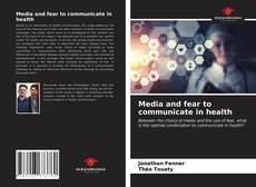 Bookcover of Media and fear to communicate in health