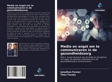 Borítókép a  Media en angst om te communiceren in de gezondheidszorg - hoz