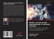 Bookcover of Media i strach przed komunikacją w zakresie zdrowia