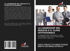 Couverture de LA LEADERSHIP DEL REGISTA E IL CLIMA ISTITUZIONALE